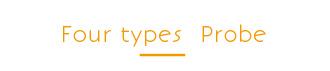 Four types  Probe